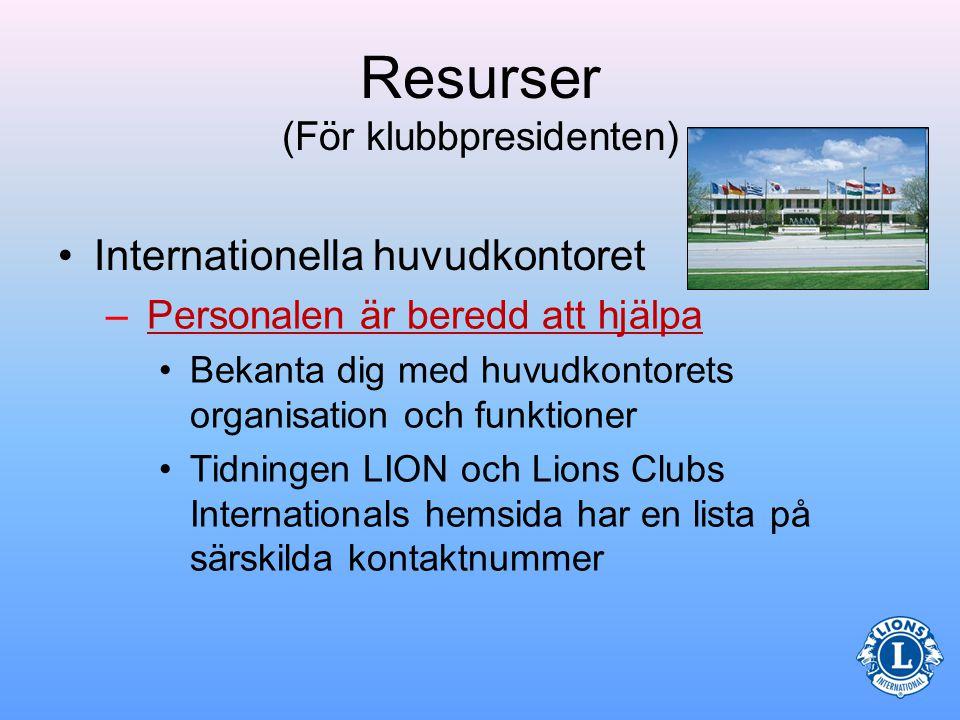 Resurser (För klubbpresidenten) •Lions Clubs Internationals hemsidaLions Clubs Internationals hemsida –Viktiga redskap för klubbtjänstemän •KlubbresurscenterKlubbresurscenter •LedarskapsutvecklingLedarskapsutveckling •Programinformation •Klubbrekvisita (beställning) •Medlemsrapporter