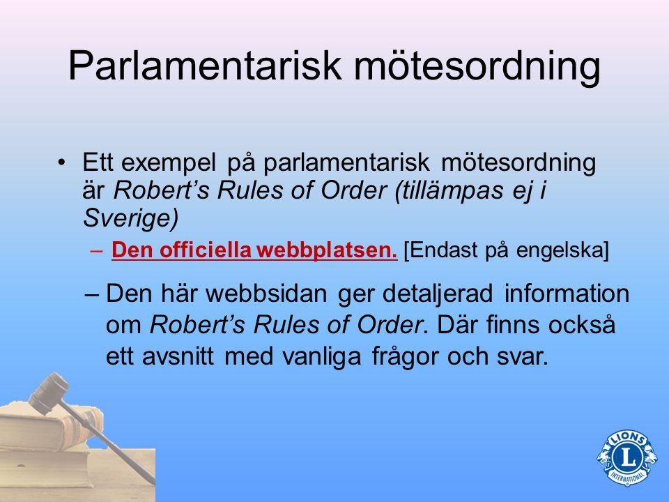 Vad menas med parlamentarisk mötesordning En samling regler som styr mötesordningen.
