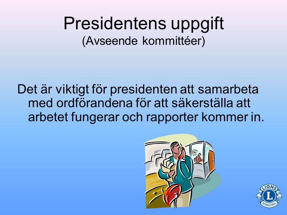 Presidentens uppgift (Avseende kommittéer) Det finns fördelar med att utse dina kommittéordförande tidigt.
