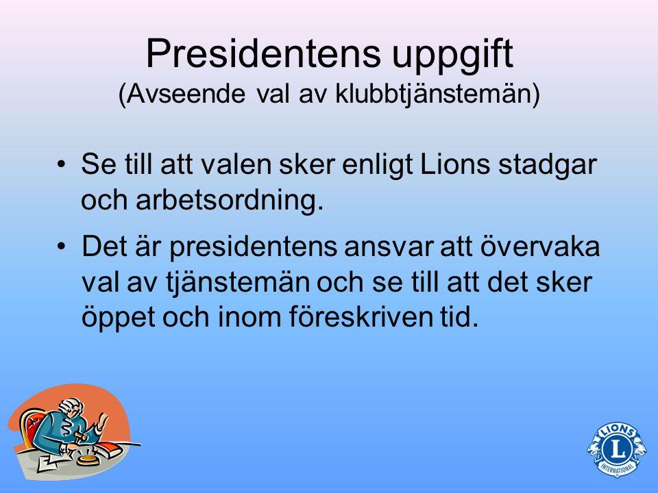 Val av klubbtjänstemän Presidenten har även en nyckelroll vid val av klubbtjänstemän.