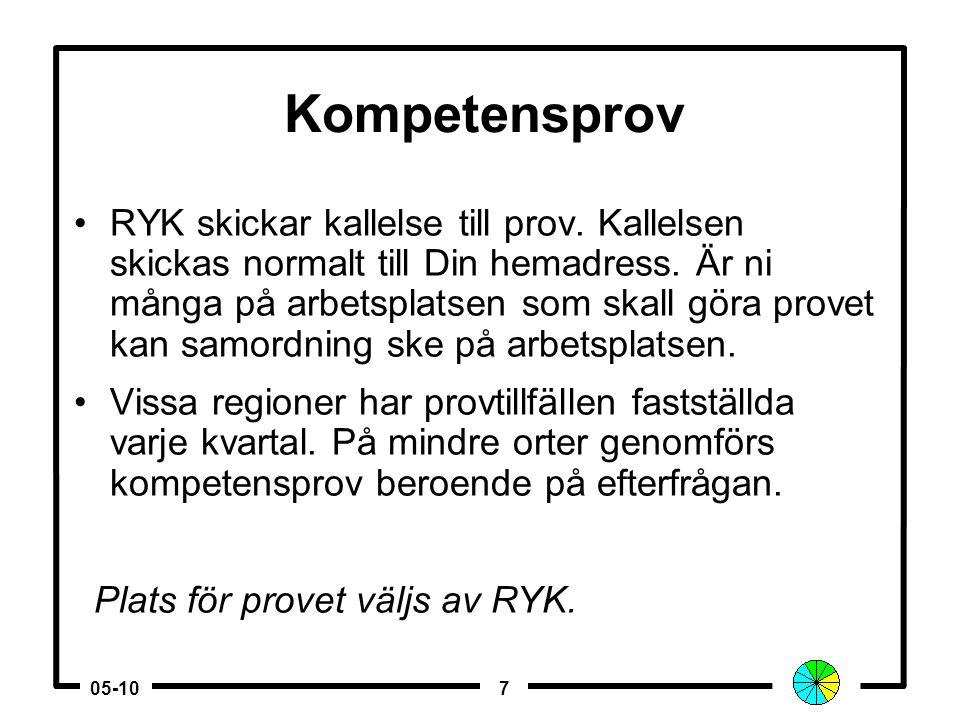 705-10 Kompetensprov •RYK skickar kallelse till prov.