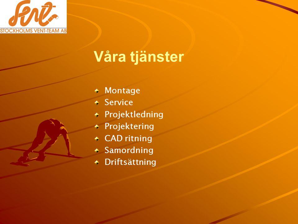 Våra tjänster Montage Service Projektledning Projektering CAD ritning Samordning Driftsättning