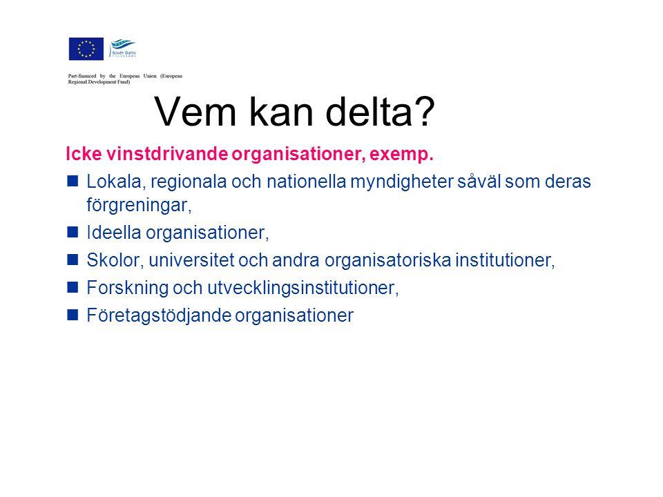 Vem kan delta. Icke vinstdrivande organisationer, exemp.