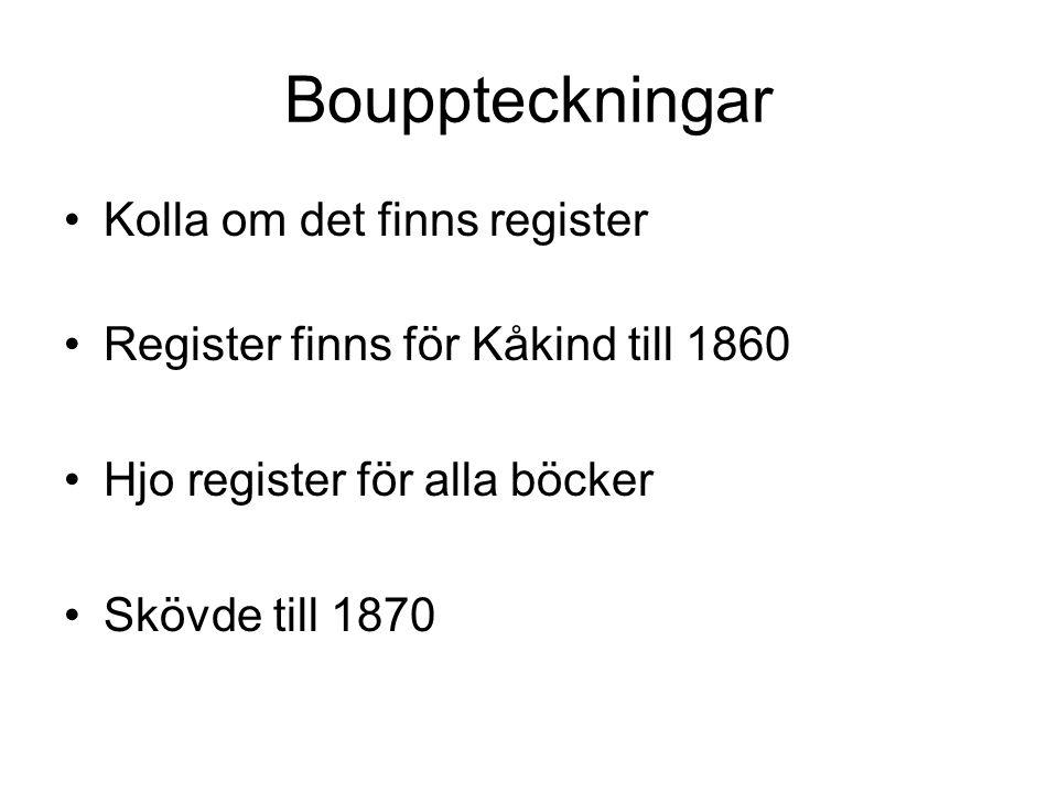 Bouppteckningar •Fram till 30/6 2001 Beställes från landsarkivet.