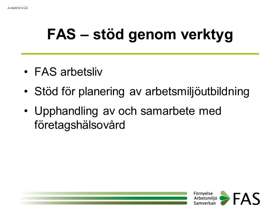 FAS – stöd genom verktyg •FAS arbetsliv •Stöd för planering av arbetsmiljöutbildning •Upphandling av och samarbete med företagshälsovård Avtalet bild