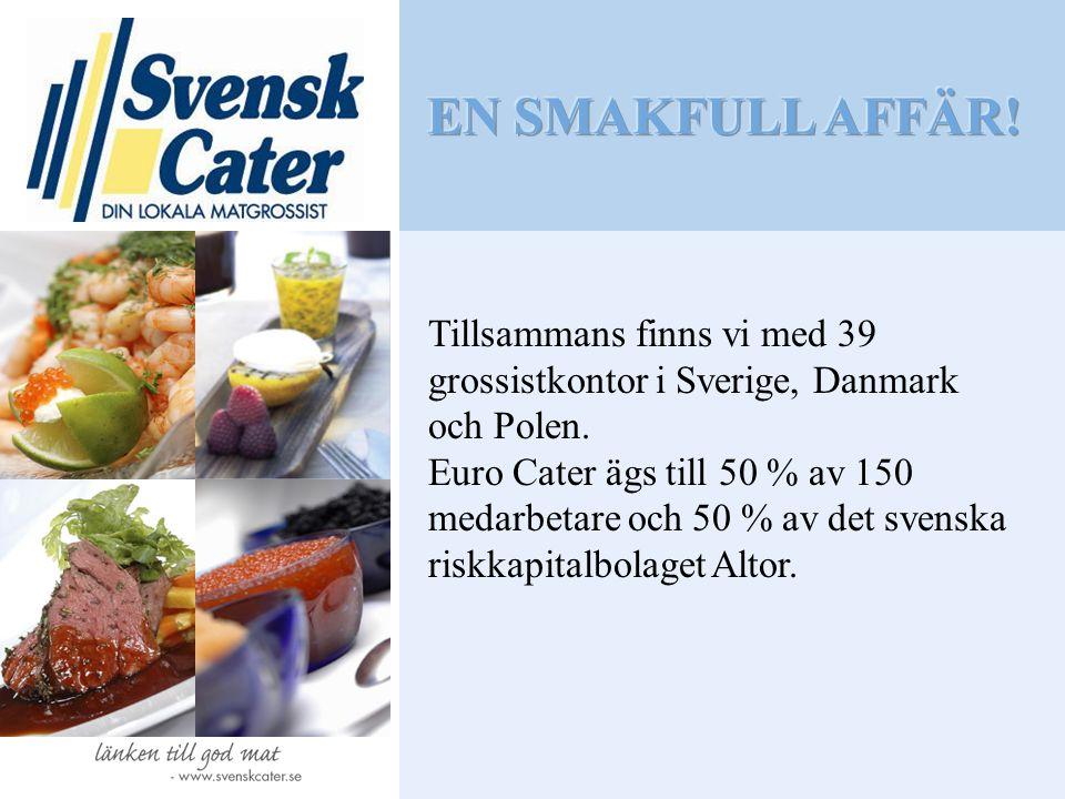 Tillsammans finns vi med 39 grossistkontor i Sverige, Danmark och Polen. Euro Cater ägs till 50 % av 150 medarbetare och 50 % av det svenska riskkapit