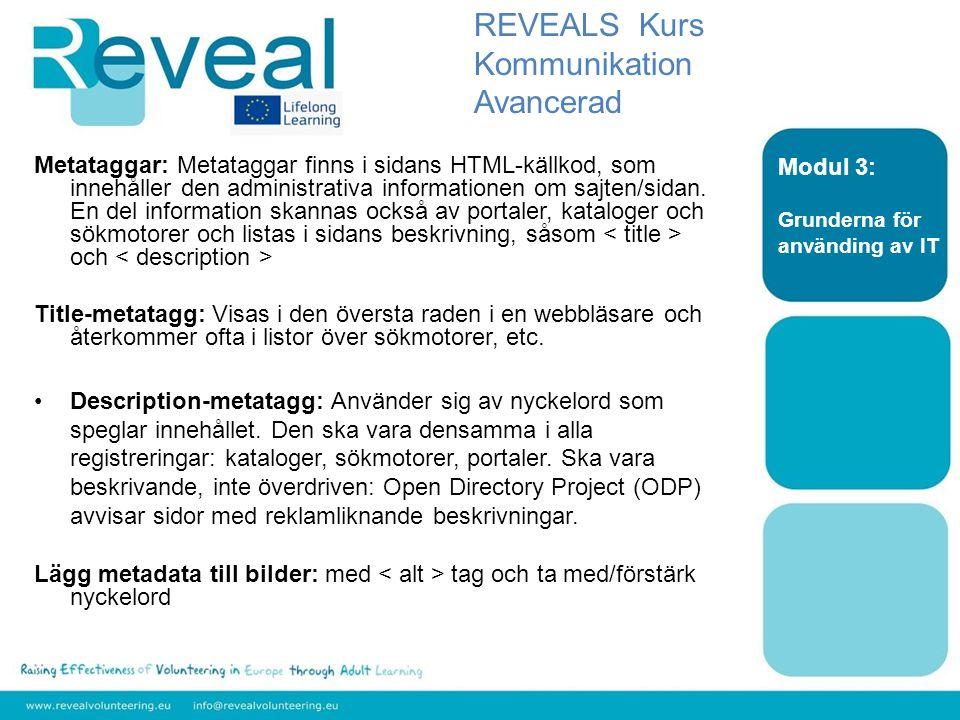 Metataggar: Metataggar finns i sidans HTML-källkod, som innehåller den administrativa informationen om sajten/sidan. En del information skannas också
