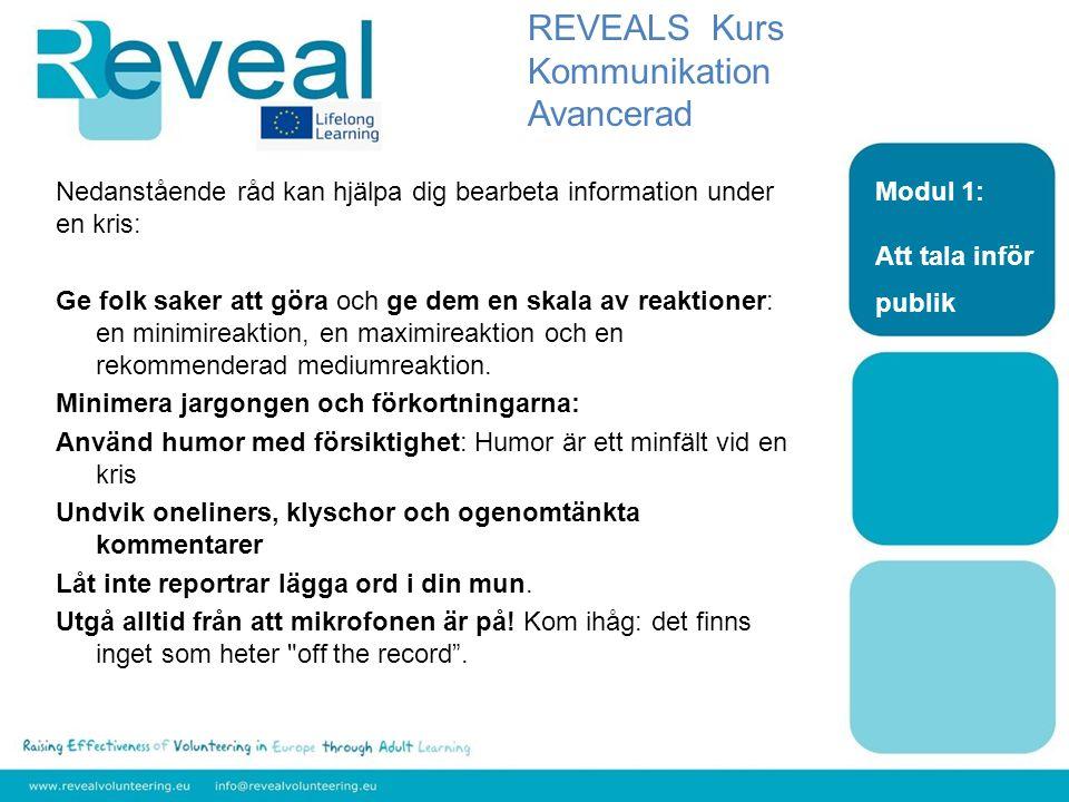 Nivå: Advancerad Område: Kommunikation Modul 2: Kommunikation med externa organisationer DU 2.1 Riktlinjer för en effektiv kommunikation mellan ideella organisationer REVEALS Kurs Kommunikation Avancerad