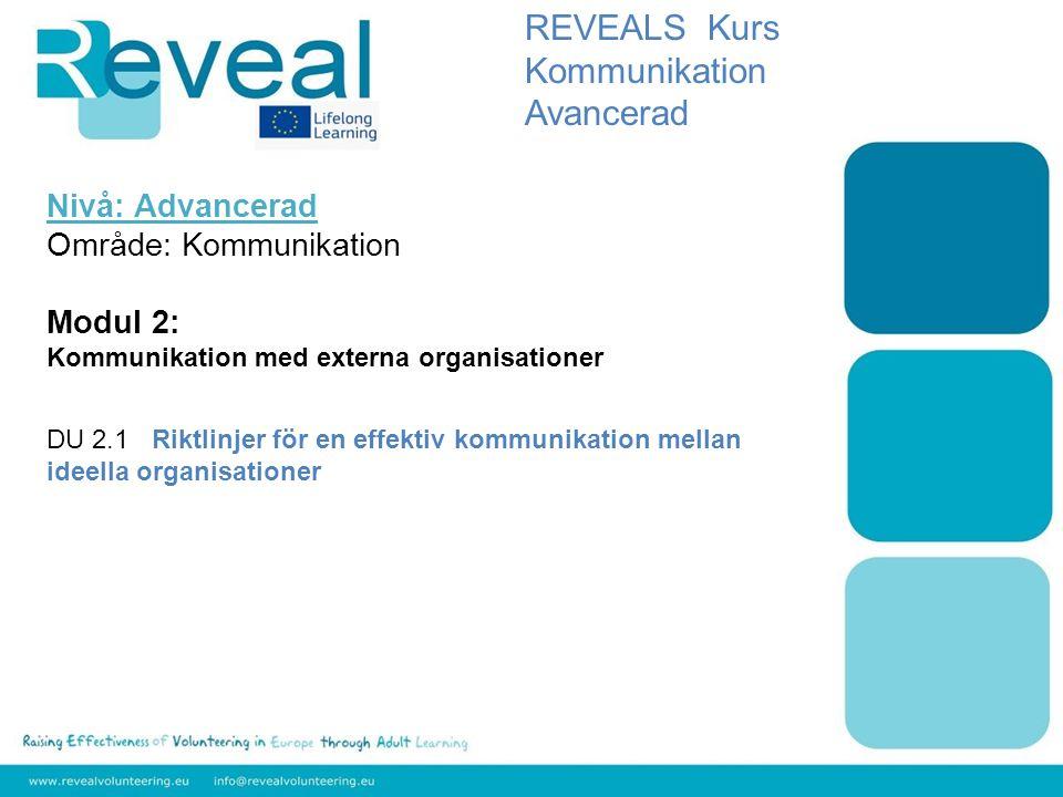 Nivå: Advancerad Område: Kommunikation Modul 2: Kommunikation med externa organisationer DU 2.1 Riktlinjer för en effektiv kommunikation mellan ideell