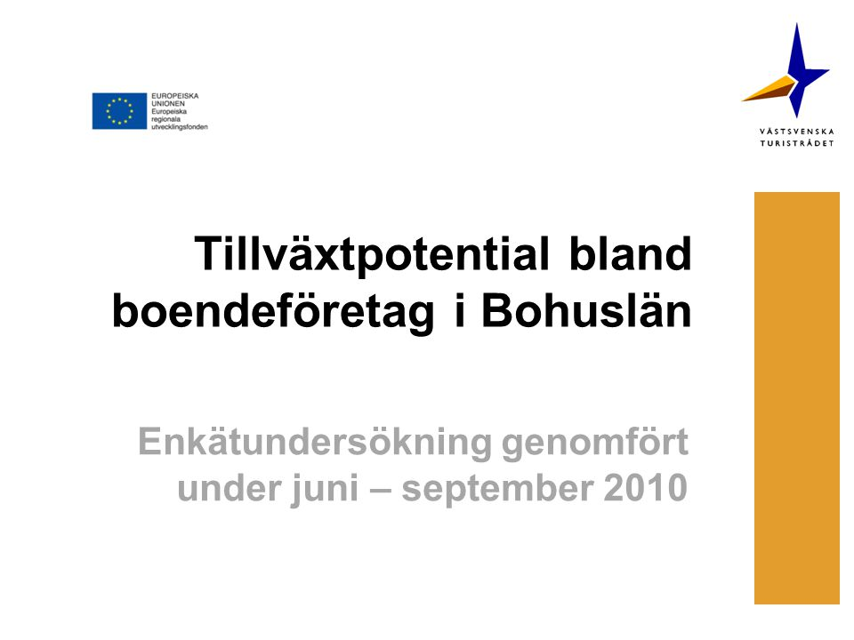 Tillväxtpotential bland boendeföretag i Bohuslän Enkätundersökning genomfört under juni – september 2010