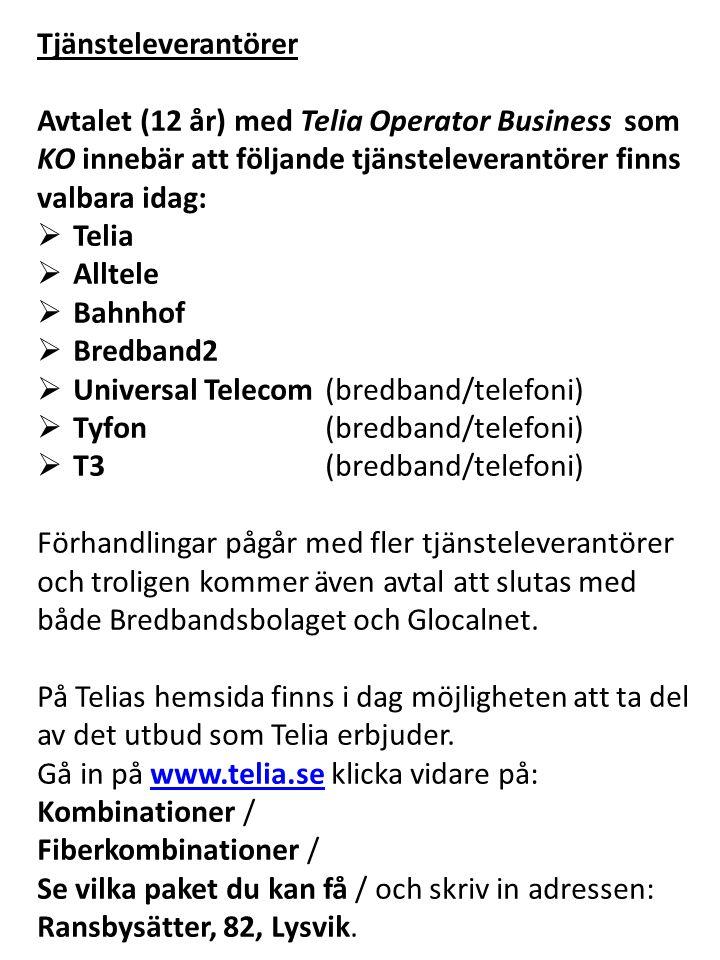 Tjänsteleverantörer Avtalet (12 år) med Telia Operator Business som KO innebär att följande tjänsteleverantörer finns valbara idag:  Telia  Alltele