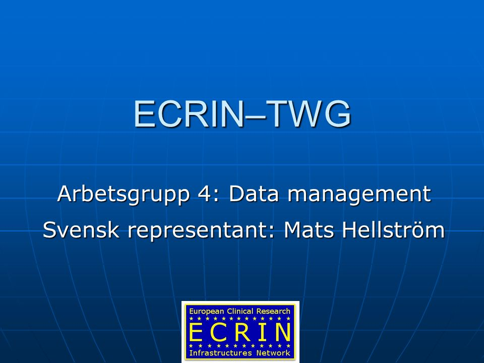 ECRIN WG 4 This WP made a survey on existing resources for data management in the public research centres within the network.