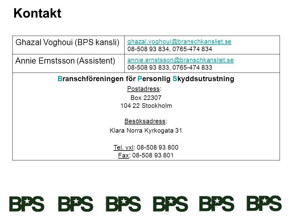 Kontakt Ghazal Voghoui (BPS kansli) ghazal.voghoui@branschkansliet.se 08-508 93 834, 0765-474 834@branschkansliet.se Annie Ernstsson (Assistent) annie