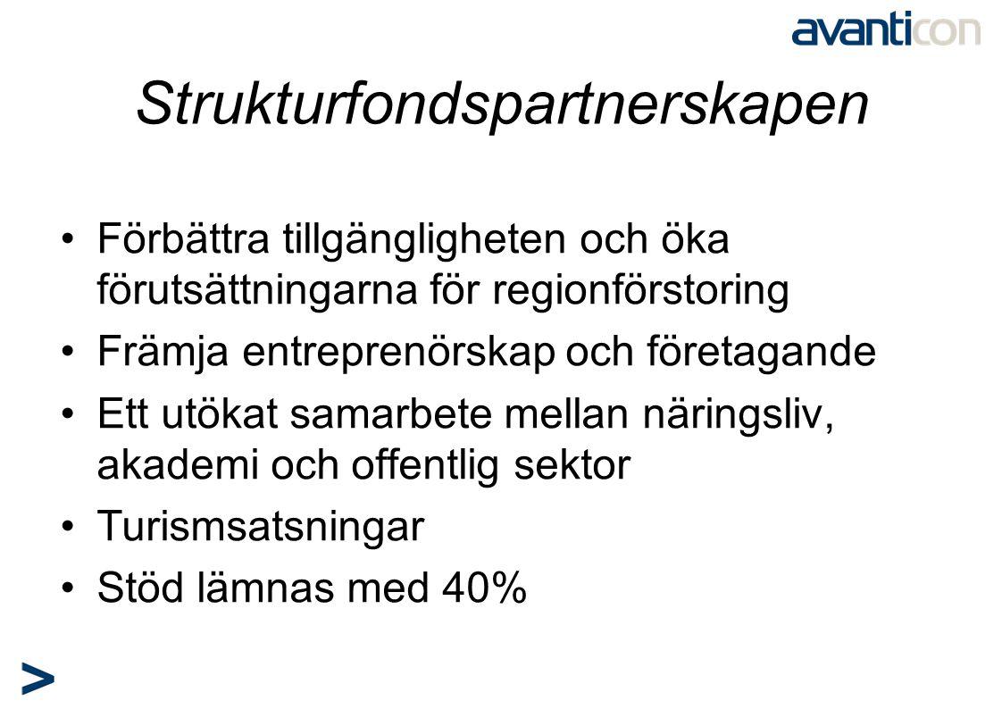 Strukturfondspartnerskapen •Förbättra tillgängligheten och öka förutsättningarna för regionförstoring •Främja entreprenörskap och företagande •Ett utö