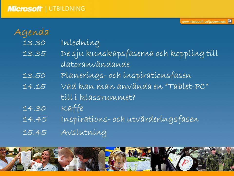 www.microsoft.se/government Agenda 13.30 Inledning 13.35 De sju kunskapsfaserna och koppling till datoranvändande 13.50 Planerings- och inspirationsfasen 14.15 Vad kan man använda en Tablet-PC till i klassrummet.