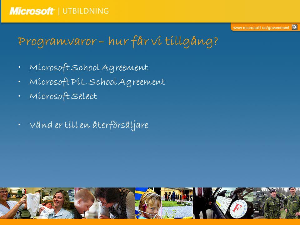 Programvaror – hur får vi tillgång? •Microsoft School Agreement •Microsoft PiL School Agreement •Microsoft Select •Vänd er till en återförsäljare