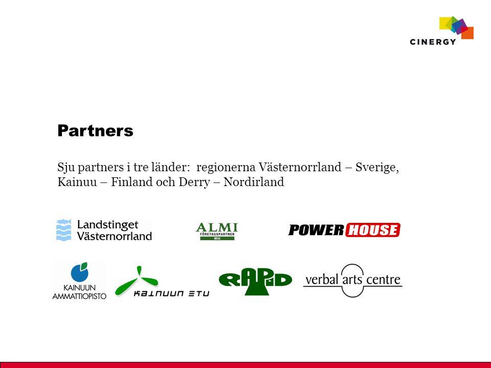 Partners Sju partners i tre länder: regionerna Västernorrland – Sverige, Kainuu – Finland och Derry – Nordirland