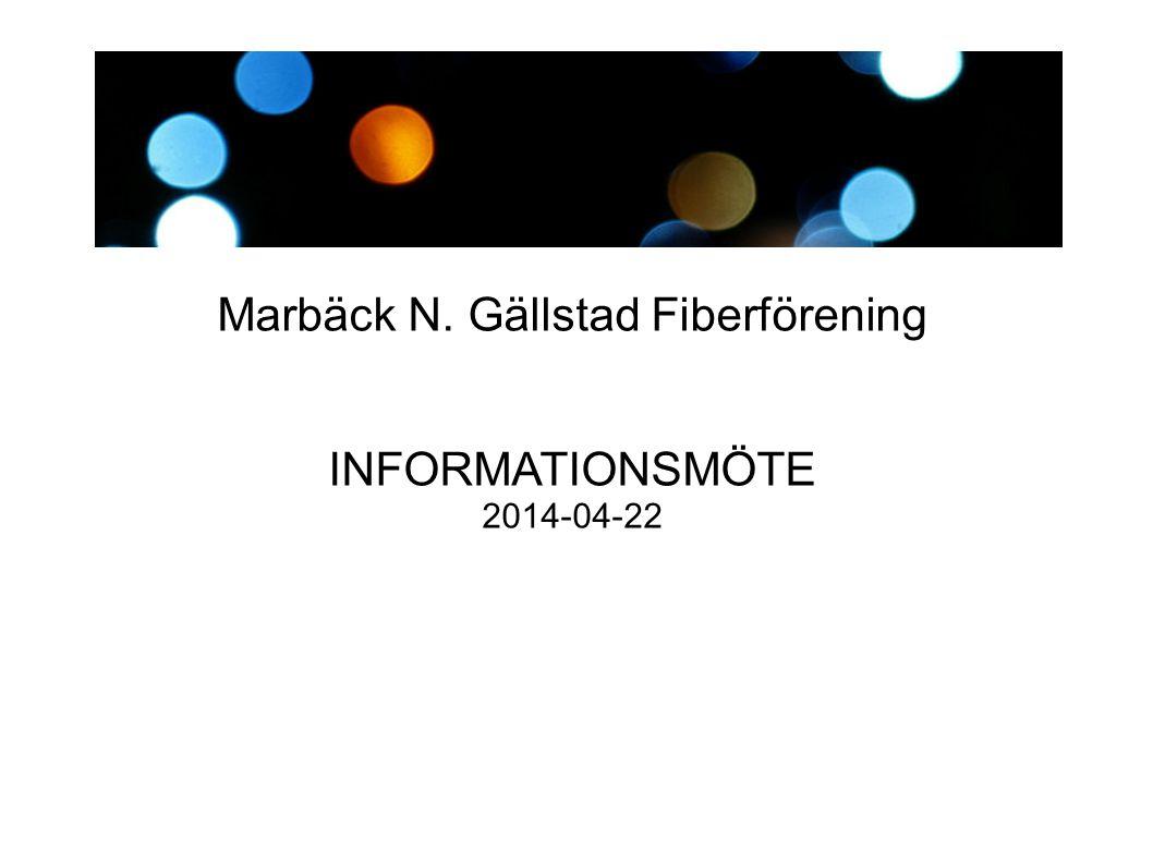 Marbäck N. Gällstad Fiberförening INFORMATIONSMÖTE 2014-04-22