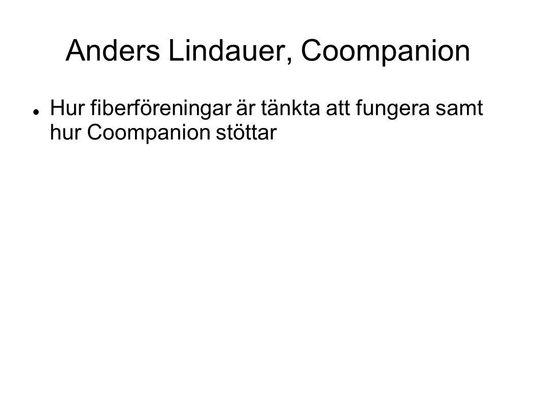 Anders Lindauer, Coompanion  Hur fiberföreningar är tänkta att fungera samt hur Coompanion stöttar
