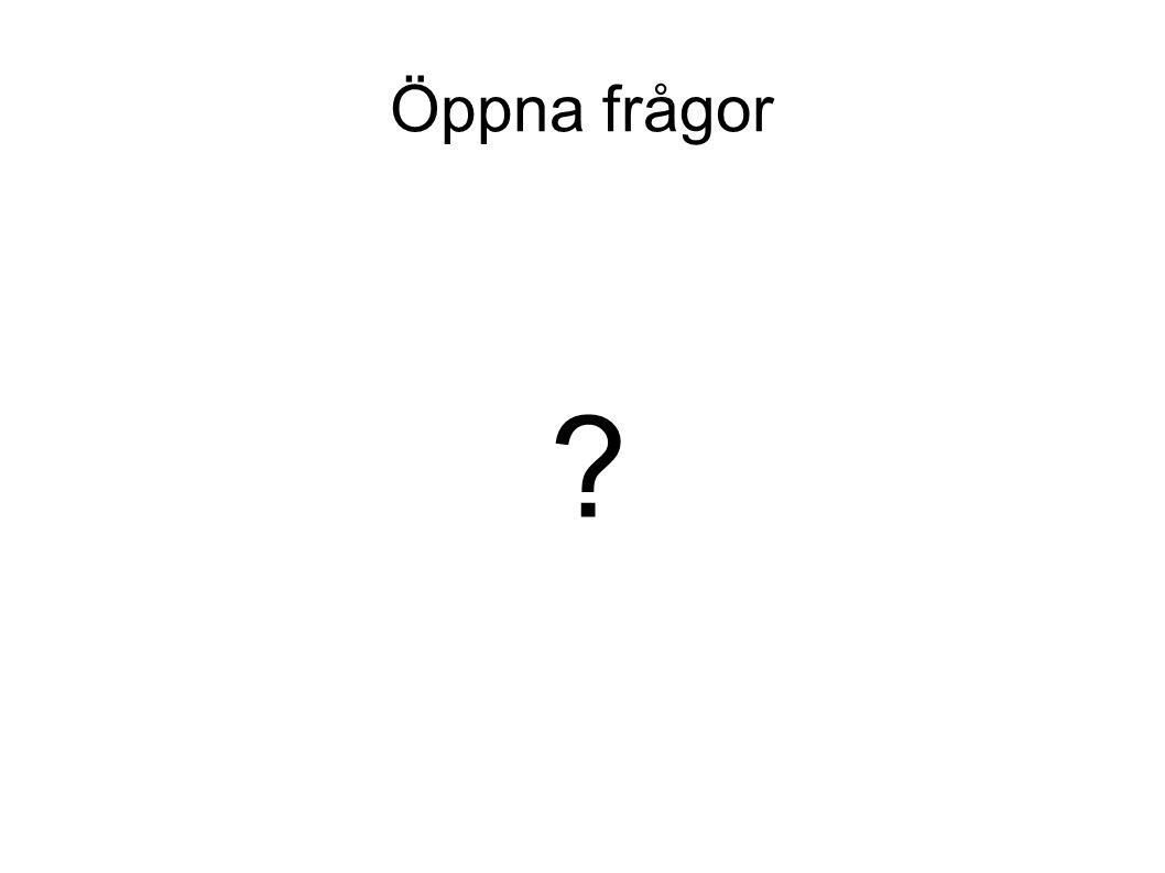 Öppna frågor ?