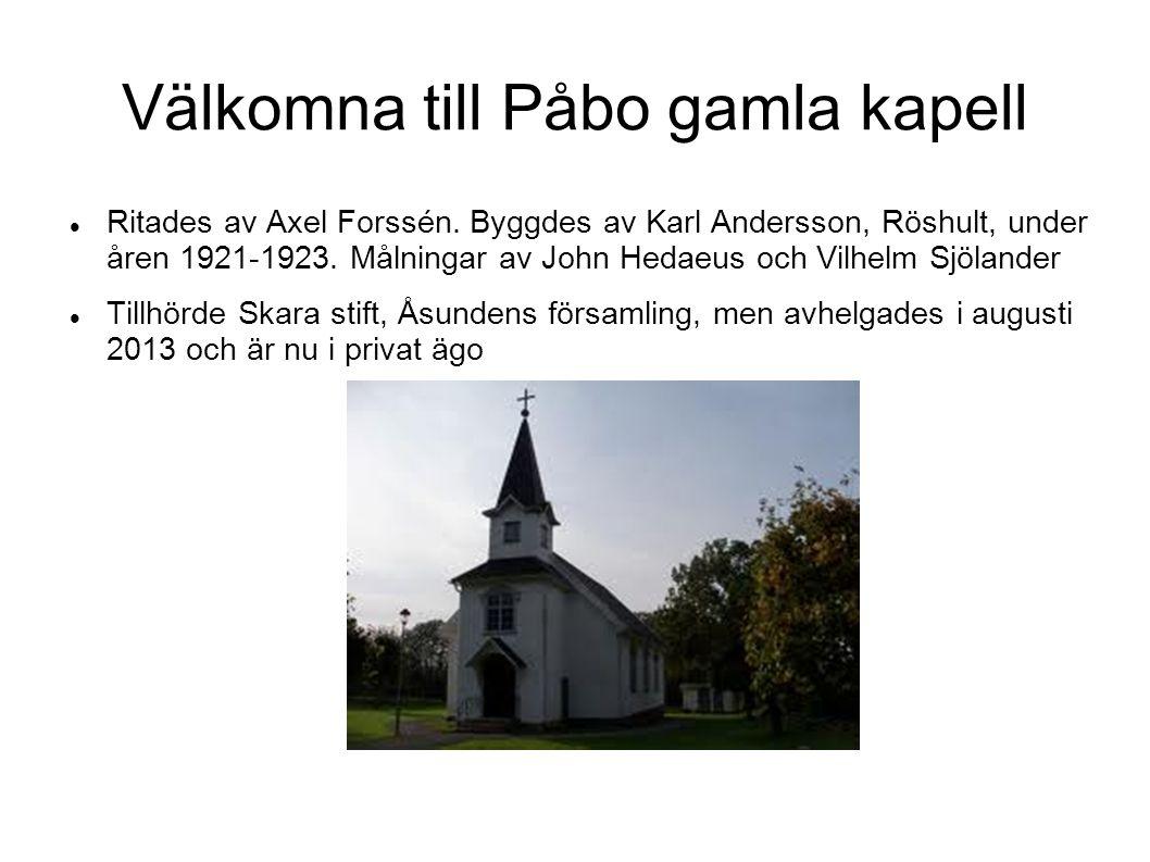 Välkomna till Påbo gamla kapell  Ritades av Axel Forssén.