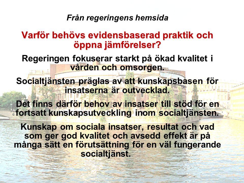 Från regeringens hemsida Varför behövs evidensbaserad praktik och öppna jämförelser.