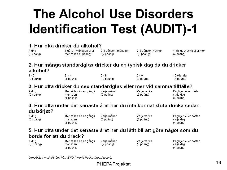 PHEPA Projektet 16 The Alcohol Use Disorders Identification Test (AUDIT)-1