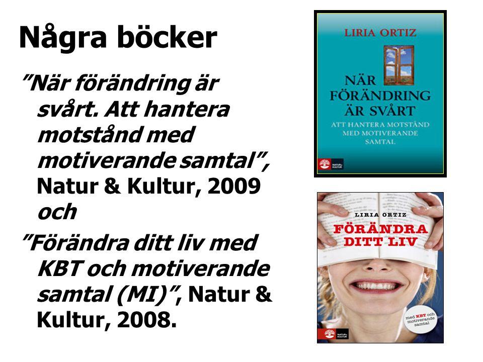 """Några böcker """"När förändring är svårt. Att hantera motstånd med motiverande samtal"""", Natur & Kultur, 2009 och """"Förändra ditt liv med KBT och motiveran"""