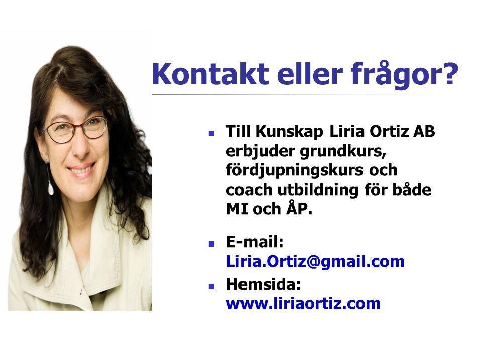  Till Kunskap Liria Ortiz AB erbjuder grundkurs, fördjupningskurs och coach utbildning för både MI och ÅP.  E-mail: Liria.Ortiz@gmail.com  Hemsida: