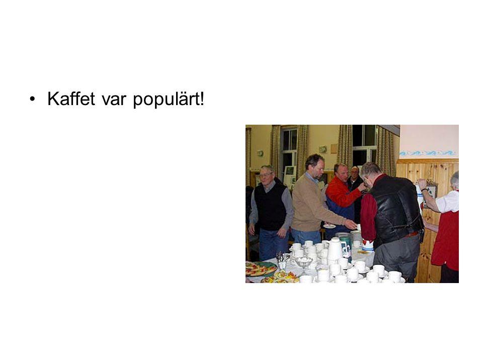 •Kaffet var populärt!