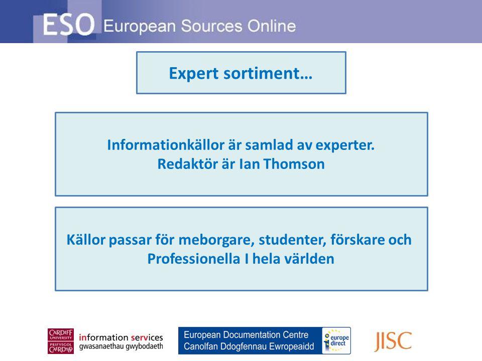 Expert sortiment… Informationkällor är samlad av experter. Redaktör är Ian Thomson Källor passar för meborgare, studenter, förskare och Professionella