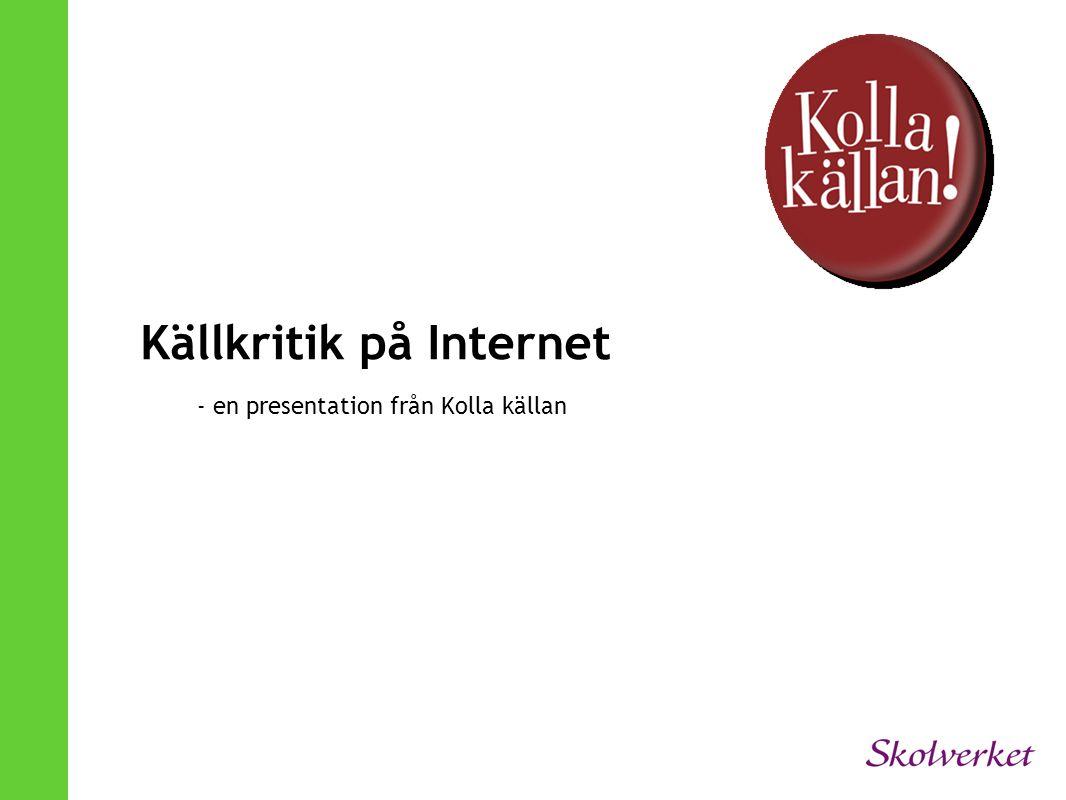 Källkritik på Internet - en presentation från Kolla källan
