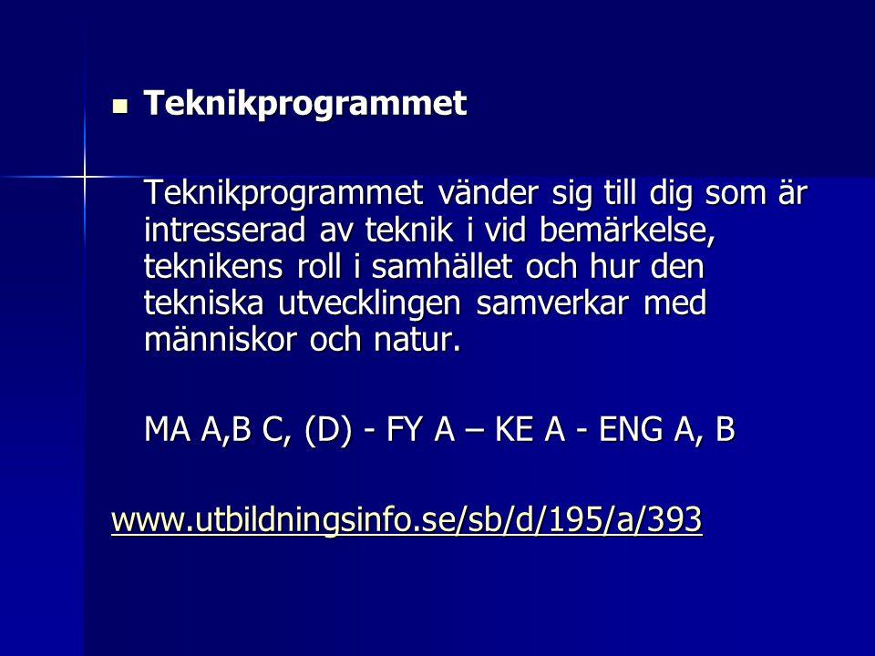  Teknikprogrammet Teknikprogrammet vänder sig till dig som är intresserad av teknik i vid bemärkelse, teknikens roll i samhället och hur den tekniska