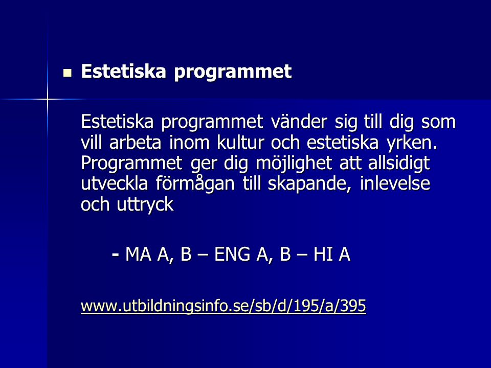  Estetiska programmet Estetiska programmet vänder sig till dig som vill arbeta inom kultur och estetiska yrken. Programmet ger dig möjlighet att alls