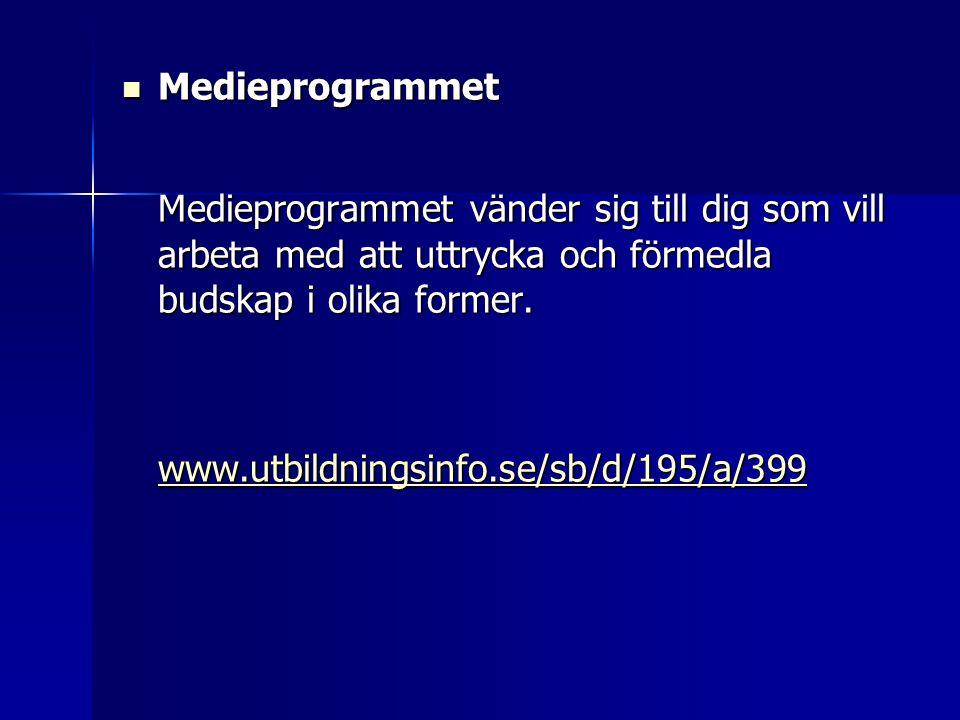  Medieprogrammet Medieprogrammet vänder sig till dig som vill arbeta med att uttrycka och förmedla budskap i olika former. www.utbildningsinfo.se/sb/