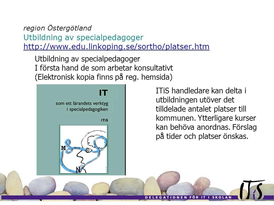region Östergötland Utbildning av specialpedagoger http://www.edu.linkoping.se/sortho/platser.htm http://www.edu.linkoping.se/sortho/platser.htm Utbildning av specialpedagoger I första hand de som arbetar konsultativt (Elektronisk kopia finns på reg.