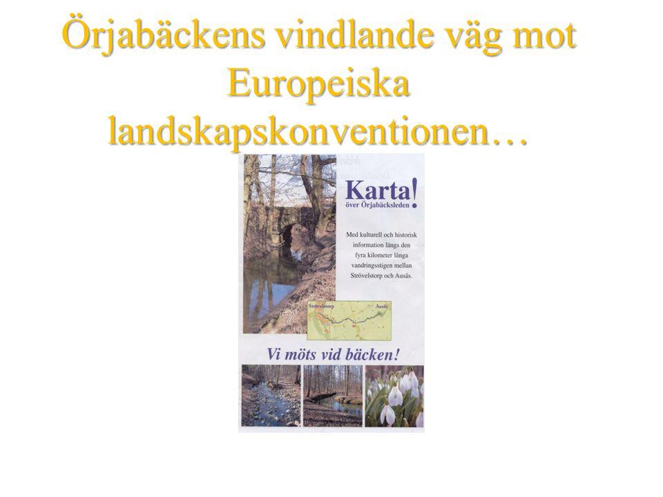 Örjabäckens vindlande väg mot Europeiska landskapskonventionen…