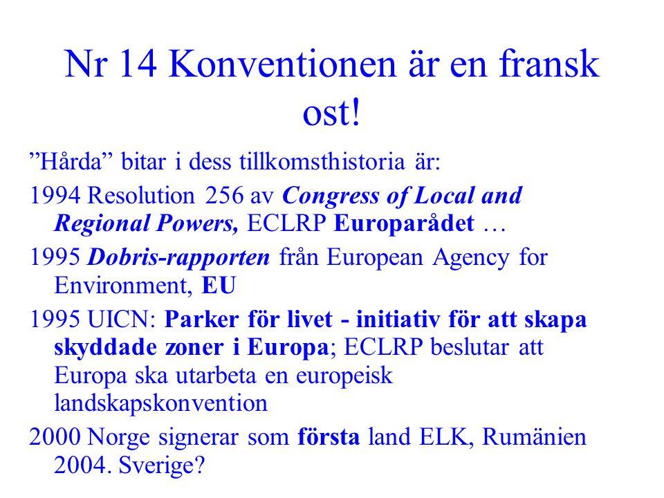 """Nr 14 Konventionen är en fransk ost! """"Hårda"""" bitar i dess tillkomsthistoria är: 1994 Resolution 256 av Congress of Local and Regional Powers, ECLRP Eu"""