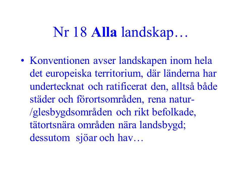 Nr 18 Alla landskap… •Konventionen avser landskapen inom hela det europeiska territorium, där länderna har undertecknat och ratificerat den, alltså bå