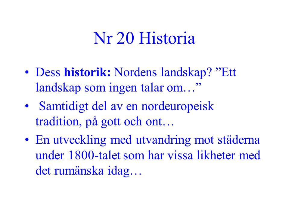 """Nr 20 Historia •Dess historik: Nordens landskap? """"Ett landskap som ingen talar om…"""" • Samtidigt del av en nordeuropeisk tradition, på gott och ont… •E"""