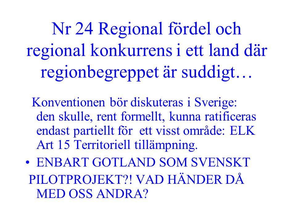 Nr 24 Regional fördel och regional konkurrens i ett land där regionbegreppet är suddigt… Konventionen bör diskuteras i Sverige: den skulle, rent forme
