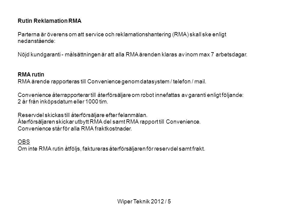 Rutin Reklamation RMA Parterna är överens om att service och reklamationshantering (RMA) skall ske enligt nedanstående: Nöjd kundgaranti - målsättningen är att alla RMA ärenden klaras av inom max 7 arbetsdagar.