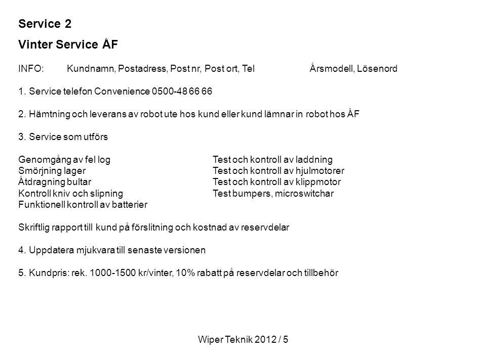 Vinter Service ÅF INFO:Kundnamn, Postadress, Post nr, Post ort, TelÅrsmodell, Lösenord 1.