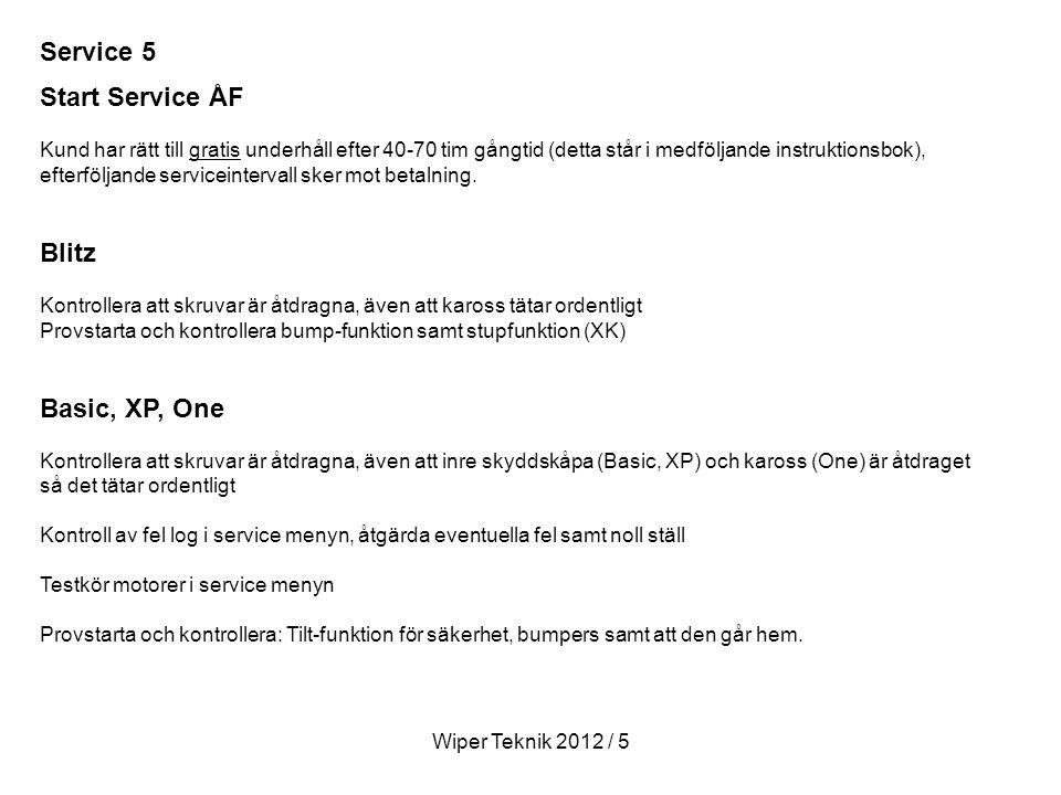 Start Service ÅF Kund har rätt till gratis underhåll efter 40-70 tim gångtid (detta står i medföljande instruktionsbok), efterföljande serviceintervall sker mot betalning.