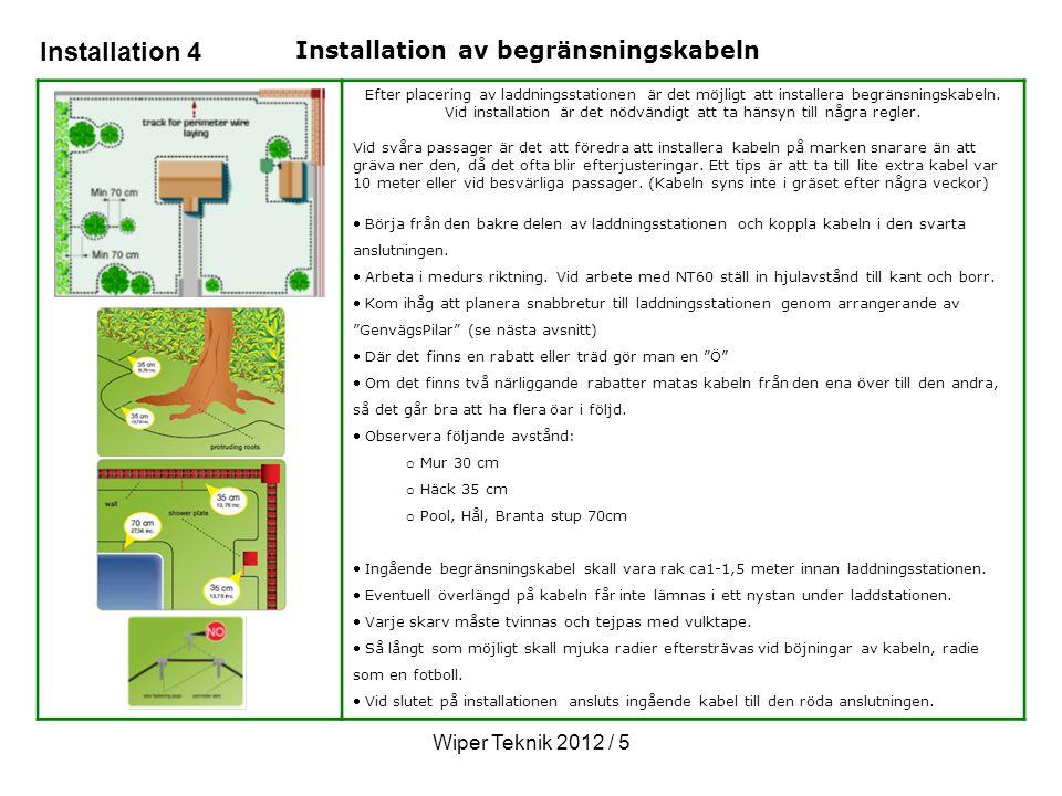 Installation av begränsningskabeln Efter placering av laddningsstationen är det möjligt att installera begränsningskabeln.