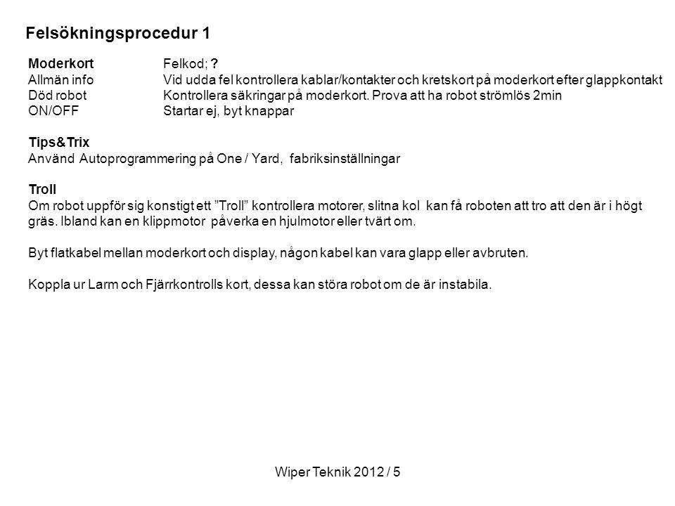 Wiper Teknik 2012 / 5 Moderkort Felkod; .