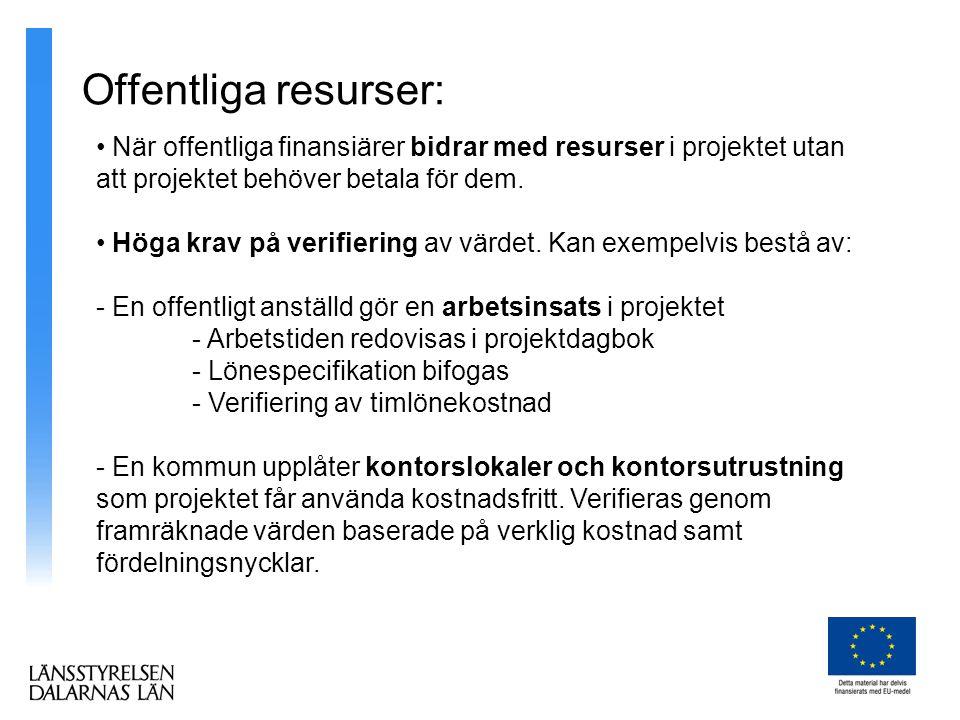 Offentliga resurser: • När offentliga finansiärer bidrar med resurser i projektet utan att projektet behöver betala för dem.