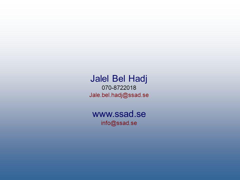 Jalel Bel Hadj 070-8722018 Jale.bel.hadj@ssad.se www.ssad.se info@ssad.se