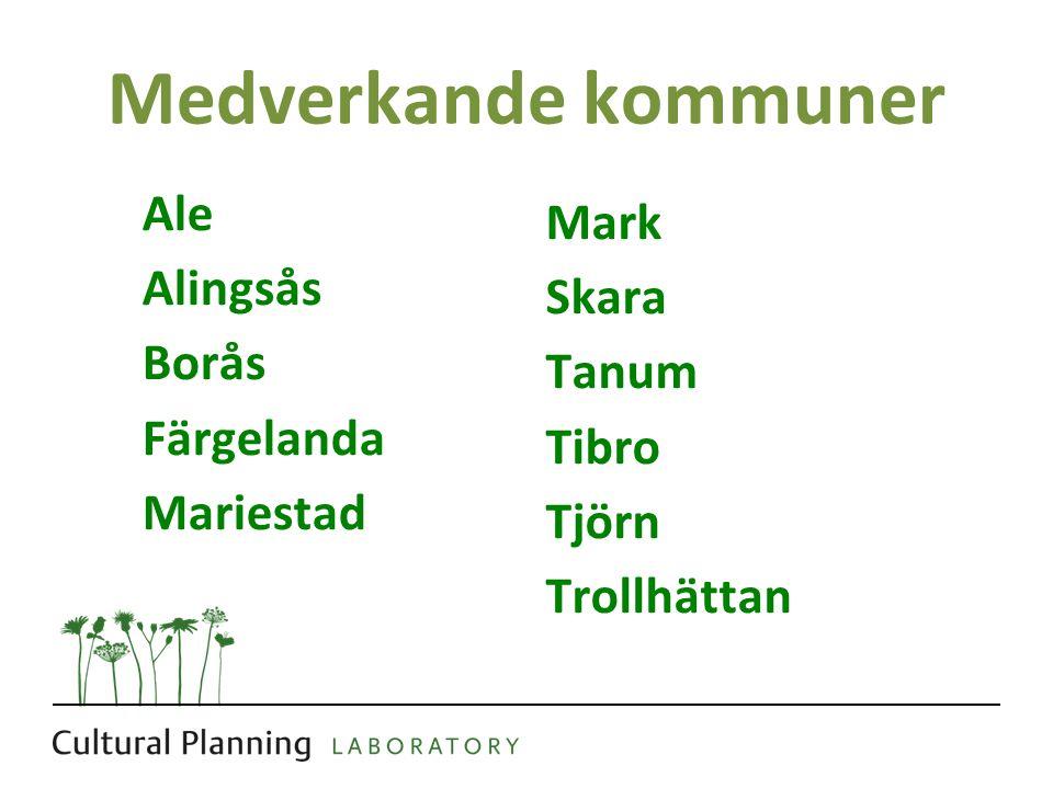 Medverkande kommuner Ale Alingsås Borås Färgelanda Mariestad Mark Skara Tanum Tibro Tjörn Trollhättan