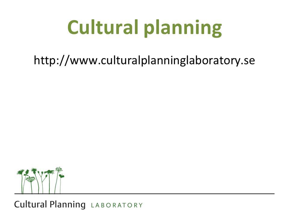 Cultural planning http://www.culturalplanninglaboratory.se